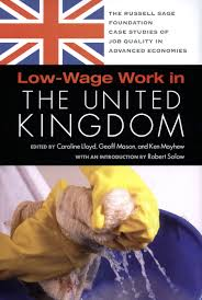 low wage work in the wealthy world rsf low wage work in the united kingdom