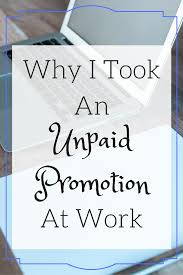 why i took an unpaid promotion at work picky pinchers why i took an unpaid promotion at work