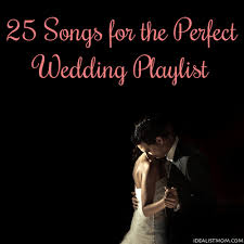 Wedding Song Playlist 25 Love Songs For The Perfect Wedding Playlist