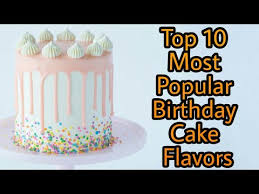 Top 10 Most Popular Birthday Cake Flavors Youtube