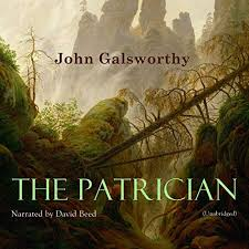 The Patrician by John Galsworthy | Audiobook | Audible.com