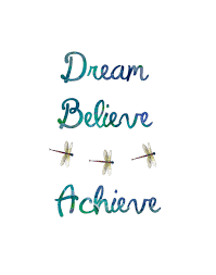 Dream It Believe It Achieve It Quote Best of Dream Believe Achieve With Dragonflies Inspirational Art Print 24
