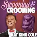 Swooning and Crooning: Nat King Cole