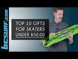 top 10 gifts for skateboarders under 50 bcsurf