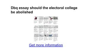 dbq essay should the electoral college be abolished google docs