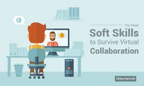 you need soft skills to survive virtual collaboration dirjournal what is the most important soft skill for virtual collaboration