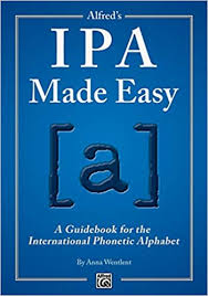 Learners of foreign languages use the ipa to check exactly how words are pronounced. Alfred S Ipa Made Easy A Guidebook For The International Phonetic Alphabet Wentlent Anna 9781470615611 Amazon Com Books