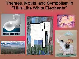 themes motifs and symbolism in ldquo hills like white elephants ldquohills like white elephantsrdquo presentation transcript 1 themes