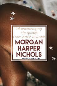 14 Encouraging Quotes From Morgan Harper Nichols Oh Leighann