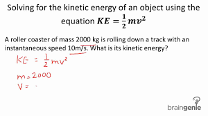 physics 2 1 4 1 solving for the kinetic energy of an object using the equation