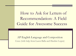How To Ask For Letters Of Recommendation A Field Guide For Awesome