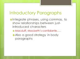 formal literary analysis essay let s hope this is all review  5 introductory paragraphs  integrate phrases using commas to show relationships between just introduced characters  macduff macbeth s confidante