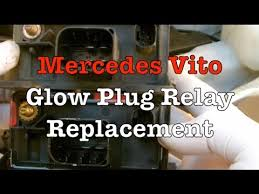 mercedes vito glow plug relay replacement mercedes vito glow plug relay replacement