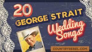 Wedding Song Playlist 20 Swoon Worthy George Strait Wedding Songs Spotify