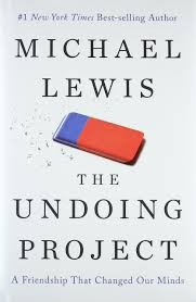The Undoing Project: A Friendship That Changed Our Minds: Lewis, Michael:  9780393254594: Amazon.com: Books