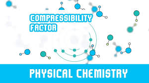 compressibility chemistry. states of matter | compressibility factor lecture 16 chemistry l