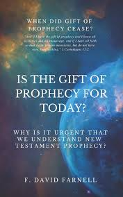 is the gift of prophecy for today why is it urgent that we understand new testament prophecy paperback january 7 2019