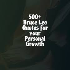 500 Bruce Lee Quotes For Your Personal Growth Quote Oye