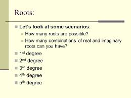 roots let s look at some scenarios 1st degree 2nd degree 3rd degree