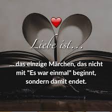 ᐅ Liebe Ist Das Einzige Märchen Das Nicht Mit Es War Einmal