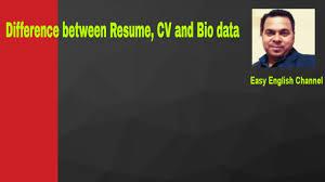 Difference Between Cv Resume Bio Data Youtube