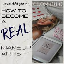 how to bee a real makeup artist