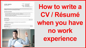 How To Make A Resume With No Work Experience How To Write A CV Resume When You Have No Work Experience YouTube 86