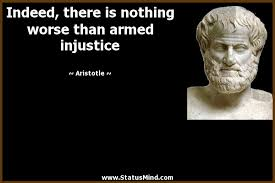Injustice Quotes Beauteous Indeed There Is Nothing Worse Than Armed StatusMind