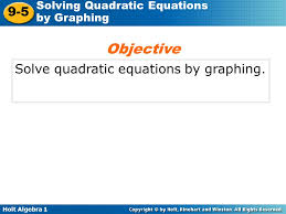 3 objective solve quadratic equations by graphing