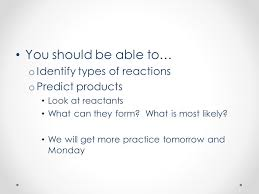 identify types of reactions predict s