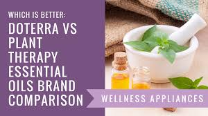 Which Is Better Doterra Vs Plant Therapy Essential Oils