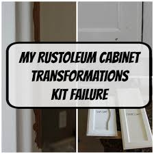Refinish Cabinet Kit My Kitchen Failure And Rustoleum Cabinet Transformations