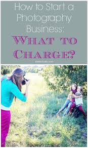 Photography Business Plans Mesmerizing How To Start A Photography Business What To Charge