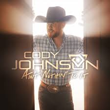 Cody Johnsons Aint Nothin To It Makes 1 Debut On