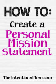 best ideas about mission statements creating a how to create a personal mission statement