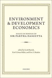 book review environment and development economics essays in book review environment and development economics essays in honour of sir partha dasgupta edited by scott barrett et al lse review of books