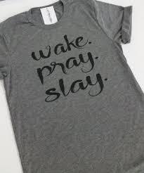 Christian Quote T Shirts Best of Wake Pray Slay Faith Christian Shirt Jesus Hot Mess Shirt