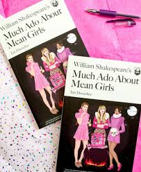 Quirk Books Is Publishing Much Ado About Mean Girls
