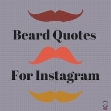 Beard Quotes Fascinating I Love My Beard Quotes For Instagram My Beard Gang
