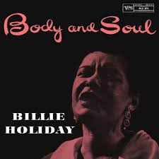 <b>Body</b> and Soul by <b>Billie Holiday</b> on Spotify