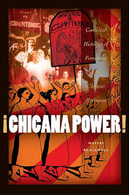 best chicano movement images chicano mexican  contested histories of feminism in the chicano movement chicana matters
