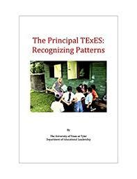 Amazon.com: The Principal TExES: Recognizing Patterns eBook: Hickey, Wesley,  Vaughn, Vance, Oliveras-Ortiz, Yanira, Miller, Gary, Jones, Jennifer, Linn,  Genie, Mayes, Chance: Kindle Store