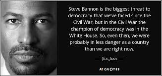 Bannon Quotes Interesting Van Jones Quote Steve Bannon Is The Biggest Threat To Democracy