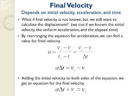 final velocity depends on initial velocity acceleration and time