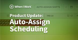 Product Update Auto Assign Scheduling When I Work