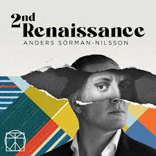 2nd Renaissance with Anders Sörman-Nilsson