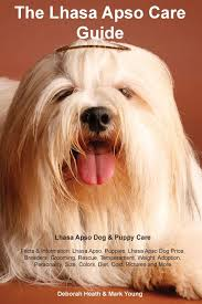 Lhasa Apso Diet Chart Lhasa Apso Care Guide Lhasa Apso Dog Puppy Care Facts