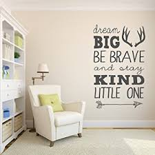 dream big be brave and stay kind little one wall decal quote nursery wall decals on wall decal quotes for nursery with amazon dream big be brave and stay kind little one wall decal