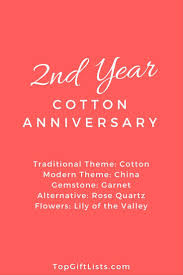 2nd year of marriage anniversary themes flowers and gift ideas the second anniversary of your wedding traditionally is considered the cotton anniversary