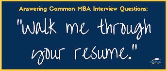 Walk Me Through Your Resume Walk Me Through Your Resume [MBA Interview Questions Series] The 8